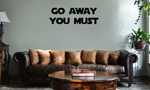 Funny Yoda Parody Go Away You Must Vinyl Wall Mural Decal Home Decor Sticker
